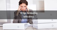 10 top tips for dealing with everyday stress