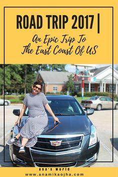 Road Trip 2017 | An Epic Trip To The East Coast Of US
