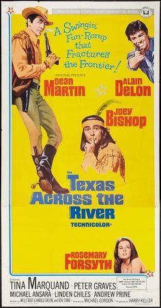 Texas Across the River (1966) Stars: Dean Martin, Alain Delon, Rosemary Forsyth, Joey Bishop, Peter Graves, Michael Ansara, Andrew Prine ~ Director: Michael Gordon
