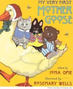 """My Very First Mother Goose by Iona Opie, Rosemary Wells, Iona Archibald Opie: Early Childhood Books/Mother Goose Books- This book is full of rhymes that are well known to kids like """"Pat-a-Cake"""" and many more. Kids will love reading this book. Great Books, My Books, Best Baby Book, Caleb, Parents Choice, Thing 1, This Is A Book, Mother Goose, Children's Literature"""