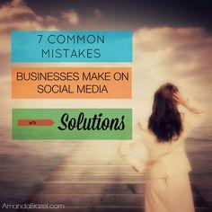 7 Common Mistakes Businesses Make On Social Media...Plus Solid Solutions! » Amanda Brazel Marketing