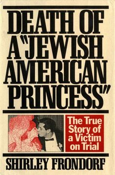 "Death Of A ""Jewish American Princess"" ** by Shirley Frondorf"