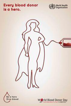 Campagna di comunicazione per il World Blood Donor Day 2012. Non convince molto il legame tra donatore di sangue ed eroe. La donazione di sangue non ci rende eroi, solo esseri umani in ascolto delle necessità altrui
