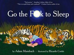 Too funny for new Moms. You MUST search for Samuel L. Jackson's reading of this book. // Go The F**k to Sleep $9 Samuel Jackson, Amy Jackson, Best Baby Shower Gifts, Beddinge, Go To Sleep, Can't Sleep, Baby Sleep, Bedtime Stories, Books To Read