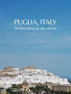 Where to take the best photos in Puglia Italy - MMR