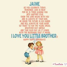 Happy birthday quotes for my younger brother happy birthday quotes happy birthday little brother jaime m4hsunfo