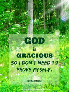 God is Gracious so I don't need to prove myself - Yay! Retreat and Breathe: Part 2 http://www.thewritersreverie.com/2014/06/retreat-and-breathe-part-2.html