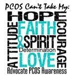 PCOS will NOT take my: hope, attitude, faith, spirit, love, determination, courae.