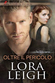 Le Lettrici Impertinenti: [Recensioni] OLTRE IL PERICOLO - Lora Leigh