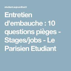 Entretien d'embauche : 10 questions pièges - Stages/jobs - Le Parisien Etudiant