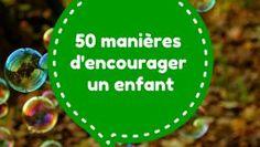 50 manières d'encourager un enfant