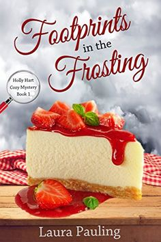 Footprints in the Frosting (Holly Hart Cozy Mystery, Book 1)