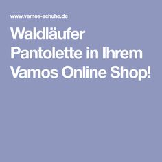 Waldlaufer Pantolette In Ihrem Vamos Online Shop Pantolette Sandaletten Schuhweiten