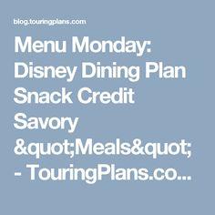 "Menu Monday: Disney Dining Plan Snack Credit Savory ""Meals"" - TouringPlans.com Blog | TouringPlans.com Blog"