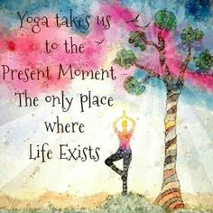 #yoga is for the #present. live in the #now.