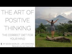 The Art Of Positive Thinking - Checking In From Guatemala Life Coaching, Self Love, How To Apply, Mindfulness, Positivity, Learning, World, Travel, Self Esteem