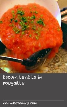 Brown lentils in rougaille | The tomato sauce known as rougaille is used as a base in many Mauritian recipes. It is a unique combination of the European (onion, bay leaves and thyme) with the Asian addition of ginger. It is delicious with seafood and dried salt cod (baccala or stockfish), or meats like beef or good quality sausage.