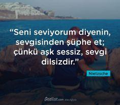 """""""Seni seviyorum diyenin, sevgisinden şüphe et; çünkü aşk sessiz, sevgi dilsizdir."""" #nietzsche #sözleri #filozof #felsefe #felsefi #kitap #anlamlı #sözler"""