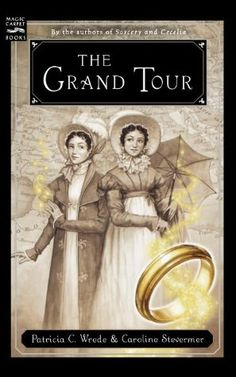 Task One Read Harder 2019 The Grand Tour (Cecilia and Kate, - Patricia C. Wrede and Carolyn Stevermer Books To Read, My Books, Noble Books, Reading Club, Reading Levels, Grand Tour, Historical Romance, Romance Novels, Great Books