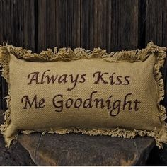 Always Kiss Me Goodnight Pillow | Decorative Pillows | Bedroom Pillows | Burlap Pillows