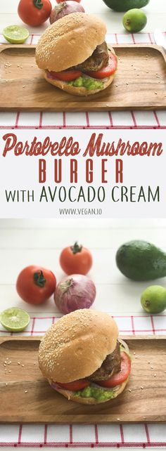 Portobello Mushroom Burger with Avocado Cream | Vegan.io | The easist way to follow a vegan diet