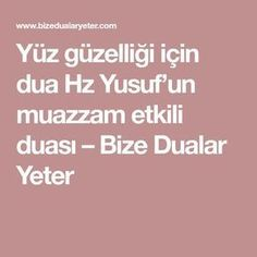 Yüz güzelliği için dua Hz Yusuf'un muazzam etkili duası – Bize Dualar Y. Prayer for the beauty of the face, the enormously effective prayer of Prophet Yusuf - Prayers Enough How To Draw Eyelashes, Effective Prayer, Eyelash Logo, Allah Islam, Karma, Prayers, Face, Aspirin, Feng Shui
