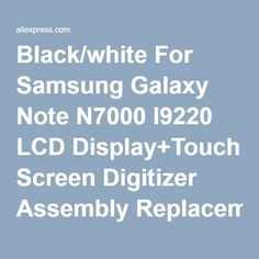 Black/white For Samsung Galaxy Note N7000 I9220 LCD Display+Touch Screen Digitizer Assembly Replacement+Tools, Free Shipping-in Mobile Phone LCDs from Phones & Telecommunications on Aliexpress.com | Alibaba Group