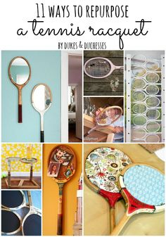 11 ways to repurpose a tennis racquet- pinned for the list of repurposing links at the end of the article