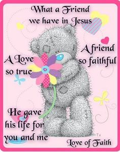 ❤️️️️Tatty Teddy❤️What a Friend we have in Jesus❤️