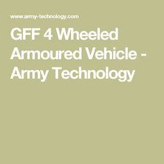 GFF 4 Wheeled Armoured Vehicle - Army Technology