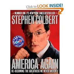 America Again: Re-becoming the Greatness We Never Weren't: Stephen Colbert: 9780446583978: Amazon.com: Books