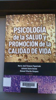 Psicología de la salud y promoción de la calidad de vida / coordinadores, María José Vázquez Figueiredo, Antonio Souto Gestal, Manuel Vilariño Vázquez
