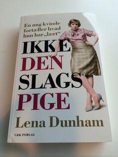 Lena Dunhams historie kommer snart på dansk. Let at læse og sjov, men hun afslører ikke så mange karrieretricks