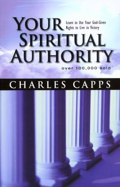 Your Spiritual Authority by Charles Capps. $8.43. Publisher: Capps Publishing (March 5, 2012). 163 pages