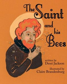 The Saint and his Bees by Dessi Jackson https://www.amazon.com/dp/1623954878/ref=cm_sw_r_pi_dp_x_ApMaybBDJFE0T