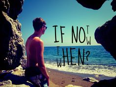 Inspirational Quotes |Travelling Weasels If not now then when? /travel /quote /inspiration /Spain