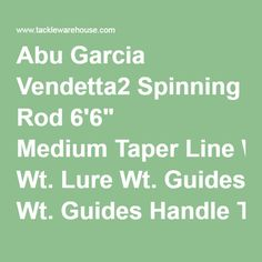 """Abu Garcia Vendetta2 Spinning Rod 6'6"""" Medium TaperLine Wt.Lure Wt.GuidesHandle TypeHandle LengthPriceStockQty Moderate Fast6-12lb1/8-1/2oz7+TipVendetta2 Spin B Click to View12-3/4""""$79.99"""