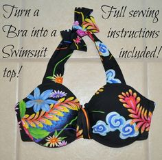 """Instructions for turning an old bra into a swimsuit top People keep wondering if this bathing suit top is actually """"swimmable"""". Did you know that most bras are made out of the exact fiber content (Nylon and Spandex) as swimsuits?!? 
