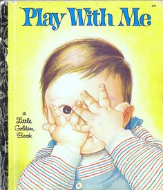 Little Golden Book: Play With Me - still have this in the book case