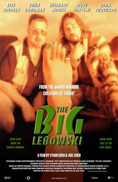 The Big Lebowski (1998) This film inspired me to convert to The Latter Day Church of Dudes.