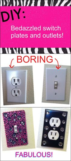 Bedazzled light switch plates and outlets are a super cute way to add bling to your room. you can find switch plates and outlet plates for around 33¢ at hardware stores! Just paint them and add jewels.   room decor, diy, teen, ideas, glam  