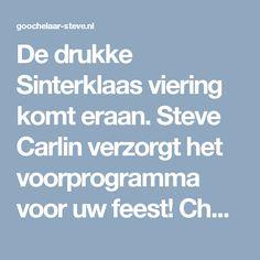 De drukke Sinterklaas viering komt eraan. Steve Carlin verzorgt het voorprogramma voor uw feest! Check: https://goochelaar-steve.nl