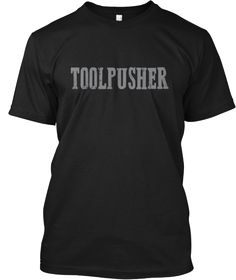 * NEWEST EDITION * - TOOLPUSHER! | Teespring