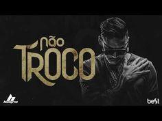 Não Troco - Hungria Hip Hop
