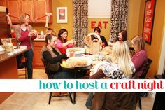 super great tips on hosting a craft night/girls' night in