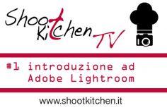 Prima video lezione sulla post-produzione nella food photography. Introduzione ad Adobe Photoshop Lightroom.