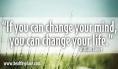"""#quote #mentalhealth #changequote  """"If you change your mind, you can change your life""""  www.HealthyPlace.com"""