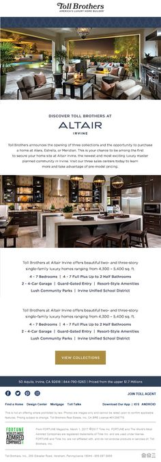 New Homes for Sale in Irvine, California  Three Luxury Collections Now Open at Altair  Broker's Welcome  |  Pre-Model Pricing  |  2 & 3 Story Single-Family Luxury Homes  |  4,300 - 5,400 sq. ft.  |  4 - 7 Bedrooms  |  4 - 7 Full, + up to 2 Half Bathrooms  |  2 - 4 Car Garage  |  Guard-Gated Entry  |  Resort-Style Amenities  |  Lush Community Parks  |  Priced from upper $1.7 Millions  https://www.tollbrothers.com/luxury-homes-for-sale/California/Altair