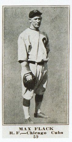 """February 5, 1890 – July 31, 1975: Max Flack:      Chicago Chi-Feds / Whales (1914–1915)     Chicago Cubs (1916–1922)     St. Louis Cardinals (1922–1925)// was labeled the """"goat"""" of the 1918 World Series. In the third inning of Game 6, at Fenway Park, playing for the Cubs, his throwing error resulted in two Boston Red Sox runs, which provided the Bosox with the margin of victory, and a Series win, the last the Red Sox would achieve until 2004"""