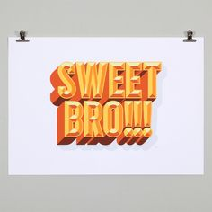Sweet Bro Print by iThink